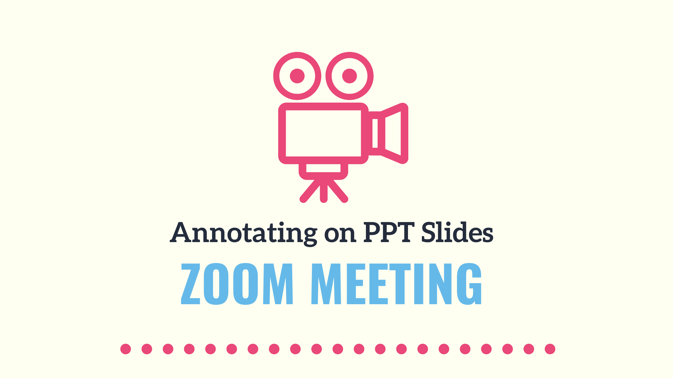 Writing(Annotating) on PPT slides during a zoom meeting.