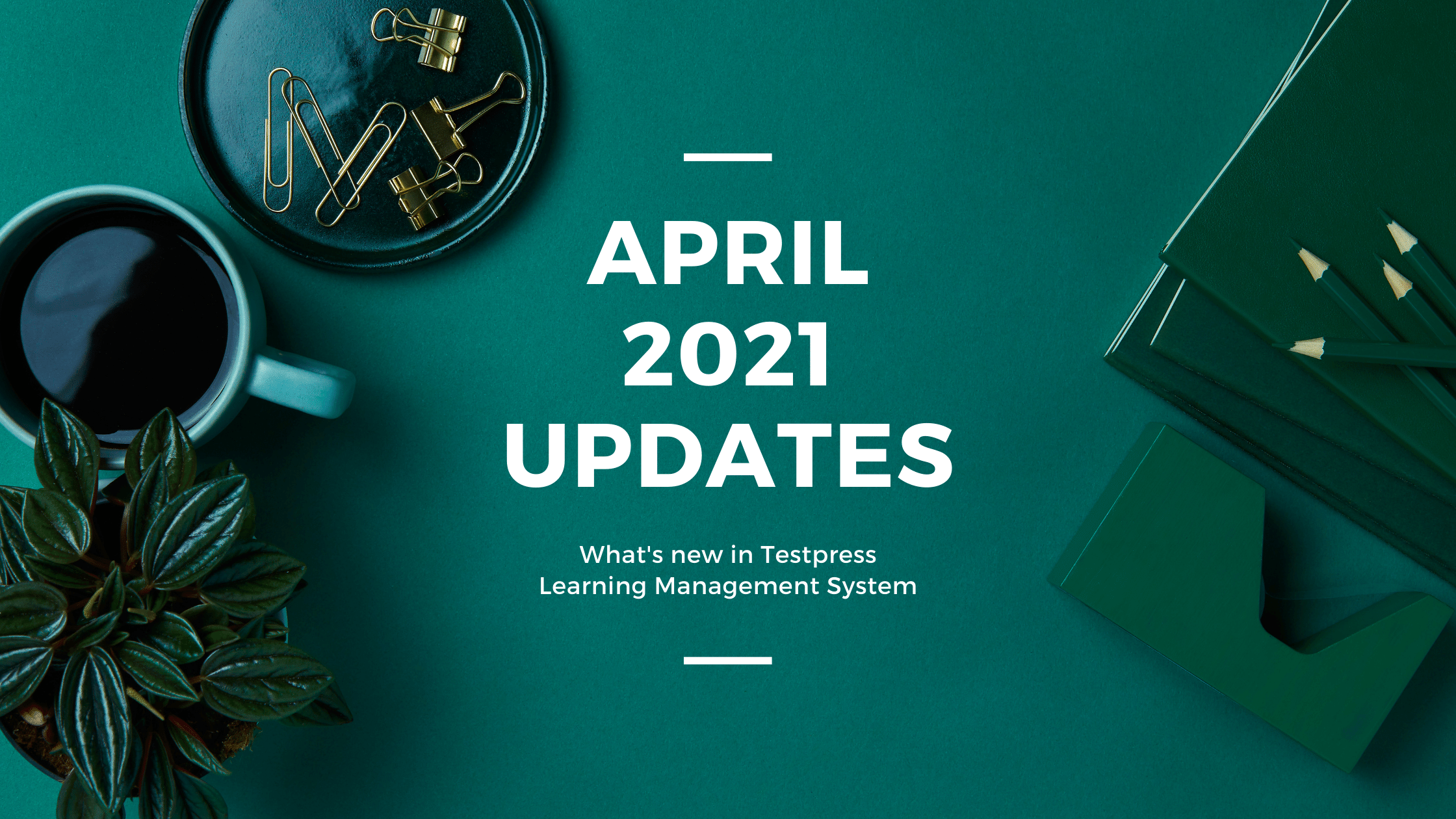 What's new in Testpress Learning Management System - April 2021